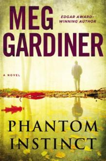 Phantom Instinct - Meg Gardiner