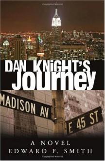 Dan Knight's Journey - Edward F. Smith