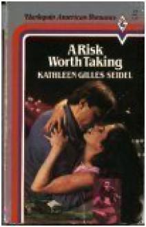 A Risk Worth Taking (Harlequin American Romance #17) - Kathleen Gilles Seidel
