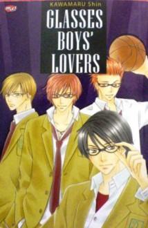 Glasses Boys' Lovers - Shin Kawamaru