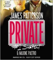 Private: #1 Suspect - James Patterson, Maxine Paetro, Scott Shepherd