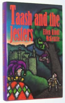 Taash and the Jesters - Ellen Kindt McKenzie