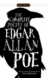 The Complete Poetry - Edgar Allan Poe, Jay Parini, April Bernard