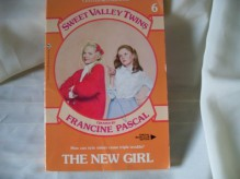 The New Girl (Sweet Valley Twins, No 6) - Francine Pascal