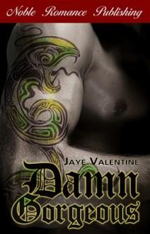 Damn Gorgeous - Jaye Valentine