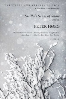 Smilla's Sense of Snow: A Novel - Peter Høeg, Tiina Nunnally, Peter H. Eg