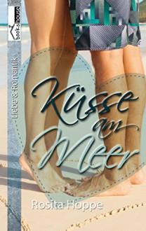 Küsse am Meer - Rosita Hoppe
