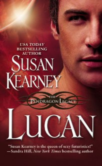 Lucan (Pendragon Legacy) - Susan Kearney