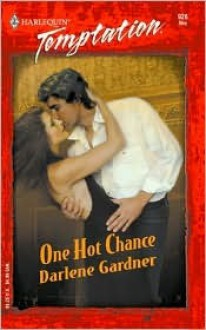 One Hot Chance - Darlene Gardner