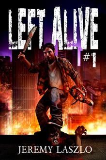 Left Alive #1 - Jeremy Laszlo