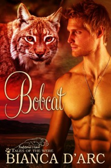 Bobcat: Tales of the Were (Redstone Clan) - Bianca D'Arc