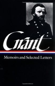 Memoirs and Selected Letters (Library of America #50) - Ulysses S. Grant,William S. McFeely,Mary D. McFeely