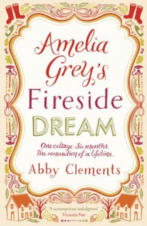 Amelia Grey's Fireside Dream - Abby Clements