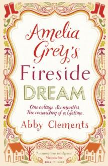 Amelia Grey's Fireside Dream - Abby Clements