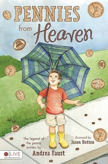 Pennies from Heaven: The Legend of the Penny - Andrea Faust