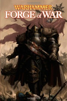 Warhammer: Forge of War - Dan Abnett, Ian Edginton