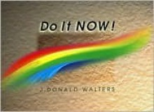 Do It Now!: A Thought for Every Day of the Month - Swami Kriyananda