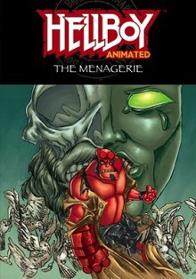 Hellboy Animated Volume 3: The Menagerie - Jason Hall, Rick Lacy