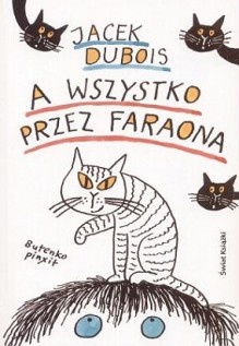 A wszystko przez faraona - Jacek Dubois, Bohdan Butenko