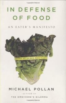 In Defense of Food - Michael Pollan