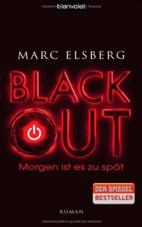 Blackout. Morgen ist es zu spät - Marc Elsberg