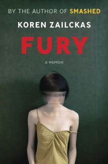 Fury: A Memoir - Koren Zailckas