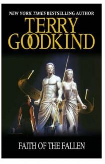 Faith Of The Fallen (GOLLANCZ S.F.) - Terry Goodkind