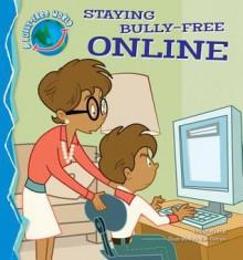 Staying Bully-Free Online - Pamela Hall, Bob Ostrom