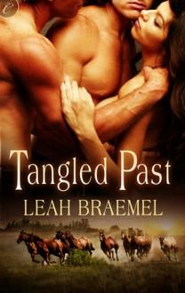 Tangled Past - Leah Braemel