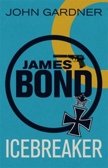 Icebreaker (James Bond 3) - John Gardner