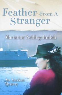 Feather from a Stranger - Marianne Schlegelmilch
