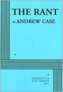 The Rant - Andrew Case