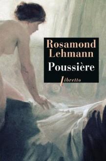 Poussière (Littérature étrangère) (French Edition) - Rosamond Lehmann, Jean Talva