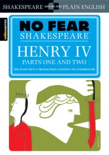 Henry IV, Parts One and Two (No Fear Shakespeare) - SparkNotes Editors, SparkNotes Editors, John Crowther, William Shakespeare