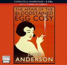 The Affair of the Blood Stained Egg Cosy - James Anderson, Cornelius Garrett