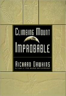 Climbing Mount Improbable - Richard Dawkins, Lalla Ward