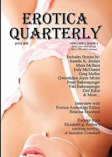 Erotica Quarterly #3 (July-September 2011) - Shauni Barencourte, Viki Baltensperger, Deb Eskie, Indy McDaniel, Angel Zapata