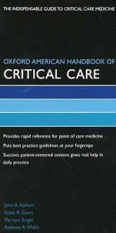 Oxford American Handbook of Critical Care - John Kellum, Mervyn Singer