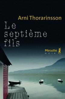Le Septième Fils - Árni Þórarinsson, Éric Boury