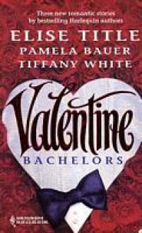 Valentine Bachelors - Elise Title, Pamela Bauer, Tiffany White
