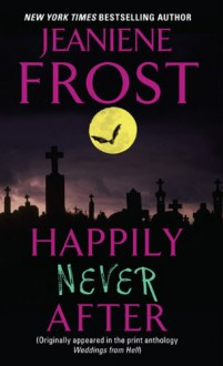 Happily Never After (Night Huntress #2.5) - Jeaniene Frost