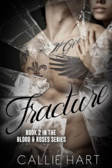 Fracture (Blood & Roses) - Callie Hart