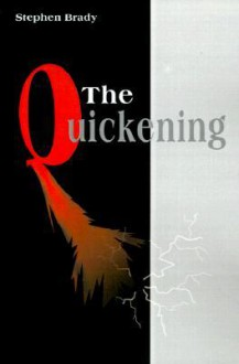 The Quickening - Stephen Brady