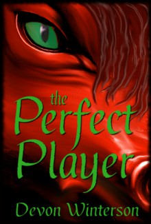 The Perfect Player - Book One of the Caendorian World - Devon Winterson