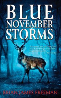 Blue November Storms - Brian James Freeman,Glenn Chadbourne,Ray Garton