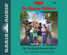 The Amazing Mystery Show - Gertrude Chandler Warner, Robert Papp
