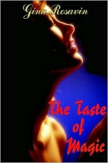 The Taste of Magic - Gina Rosavin
