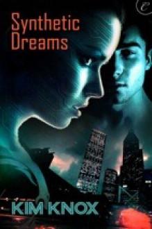 Synthetic Dreams - Kim Knox