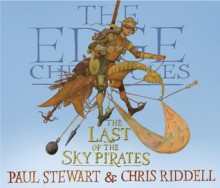 Last Of Sky Pirates (Edge Chronicles) - Paul Stewart
