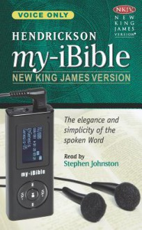 Hendrickson My-ibible: New King James Version, Voice Only - Anonymous, Stephen Johnston